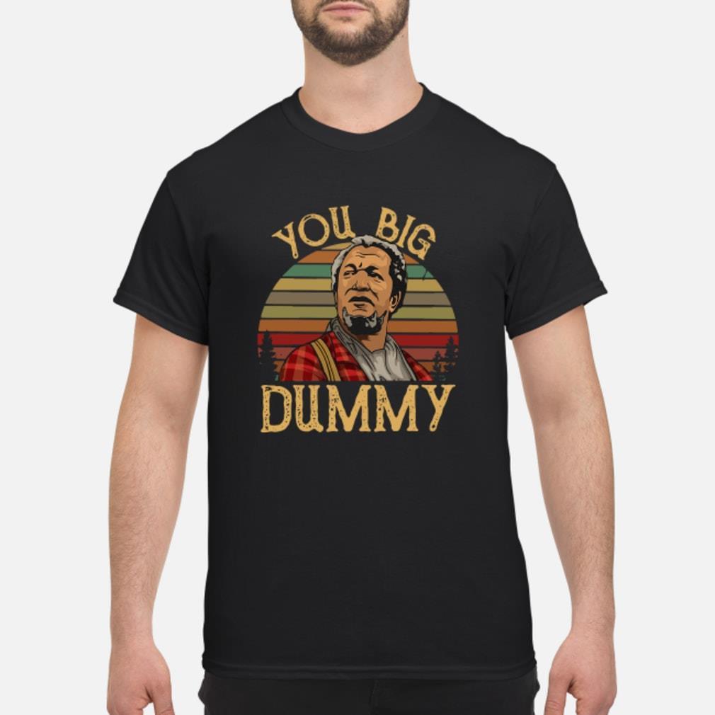 You big dummy shirt