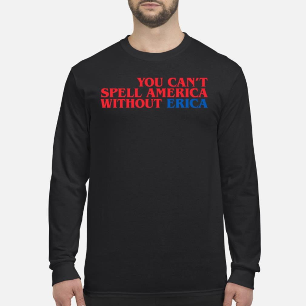 You can spell America without erica Stranger Things Shirt Long sleeved