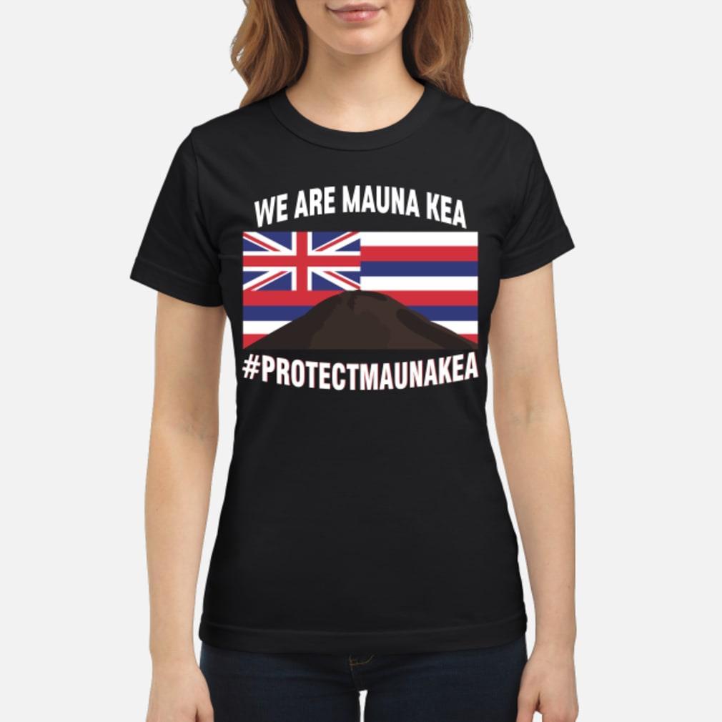 we are mauna kea shirt ladies tee