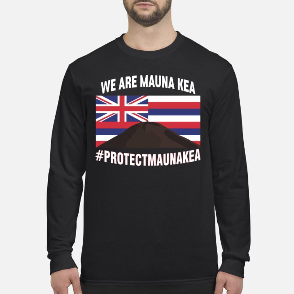 we are mauna kea shirt Long sleeved
