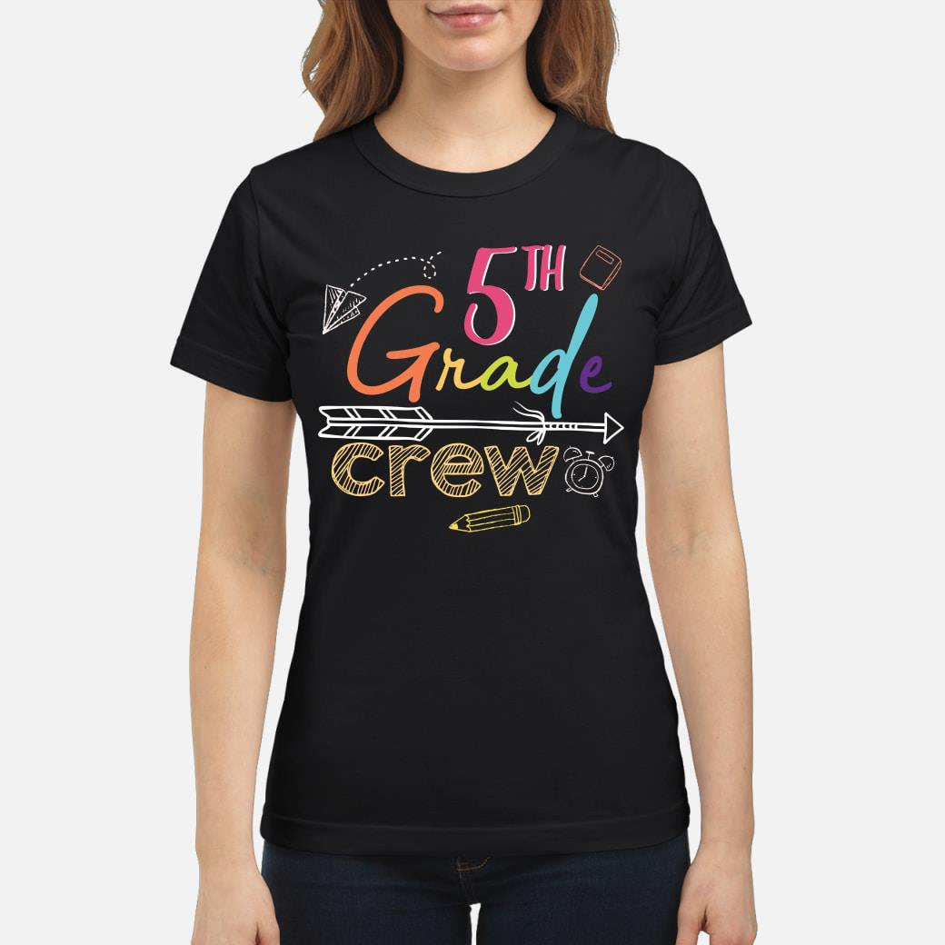 5th grade crew Shirt ladies tee