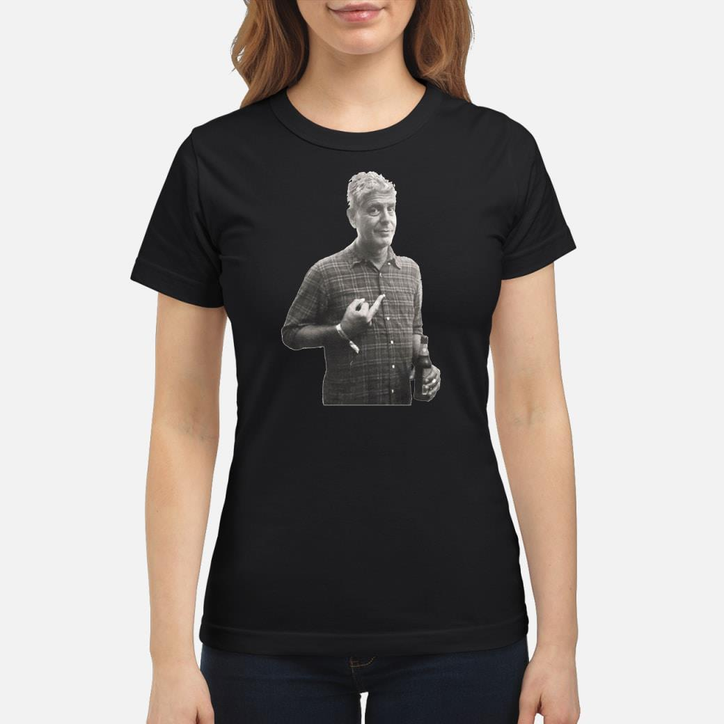 Anthony bourdain's middle finger Shirt ladies tee