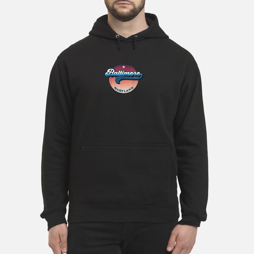 Baltimore Maryland 70s Style shirt hoodie