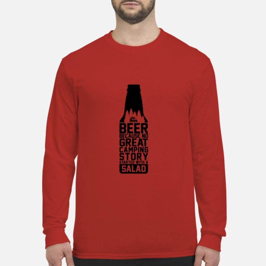 Beer because no great camping story started with a salad Shirt Long sleeved