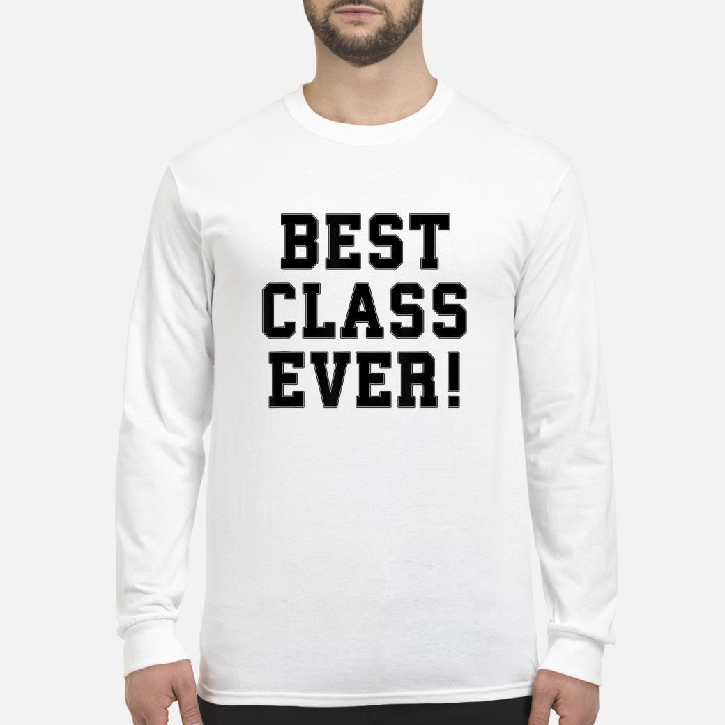 Best Class Ever for College Grads Shirt Long sleeved