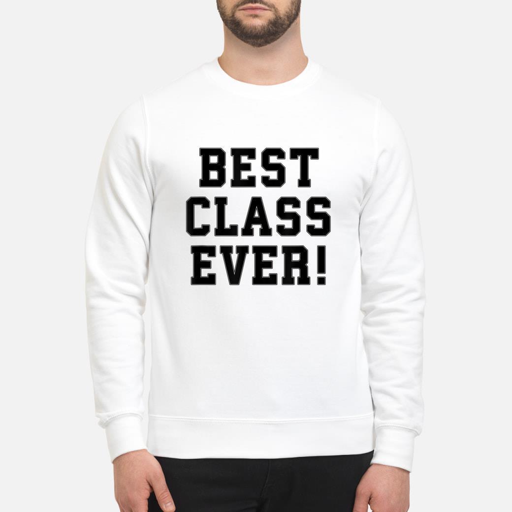 Best Class Ever for College Grads Shirt sweater