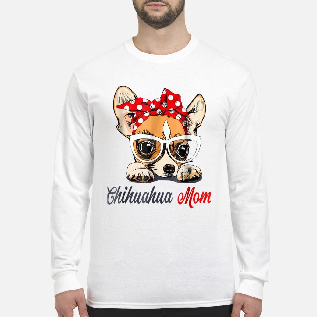 Chihuahua Mom shirt Long sleeved