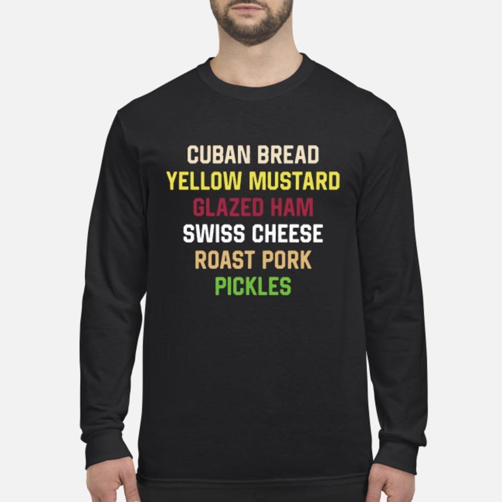 Cuban Bread Yellow Mustard Glazed Ham Swiss Cheese Roast Pork Pickles Shirt Long sleeved
