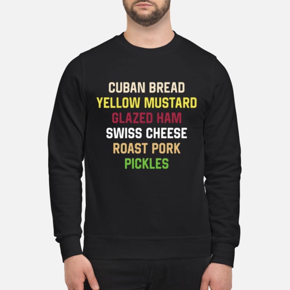 Cuban Bread Yellow Mustard Glazed Ham Swiss Cheese Roast Pork Pickles Shirt sweater