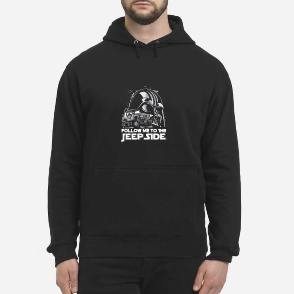 Darth Vader Follow Me To The Jeep Side Shirt hoodie