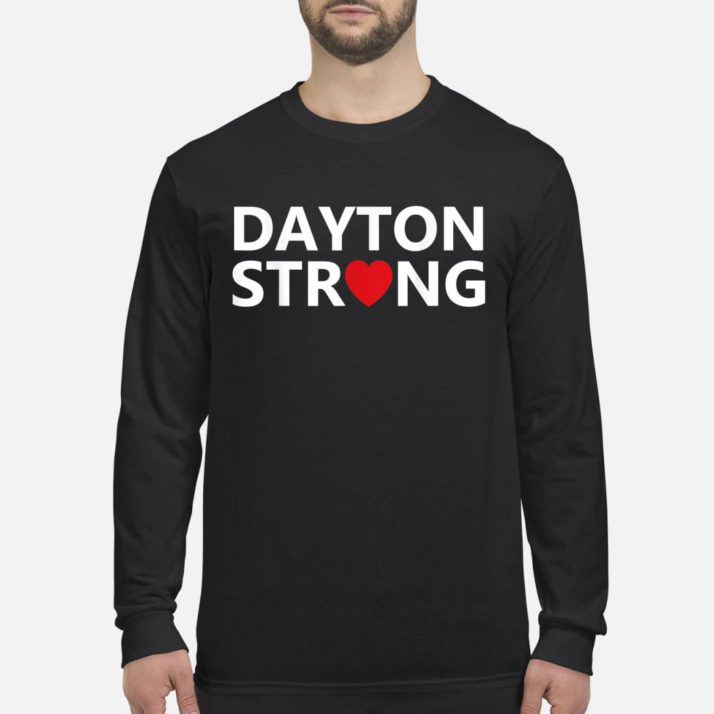 #DaytonStrong Dayton Strong T-Shirt Long sleeved