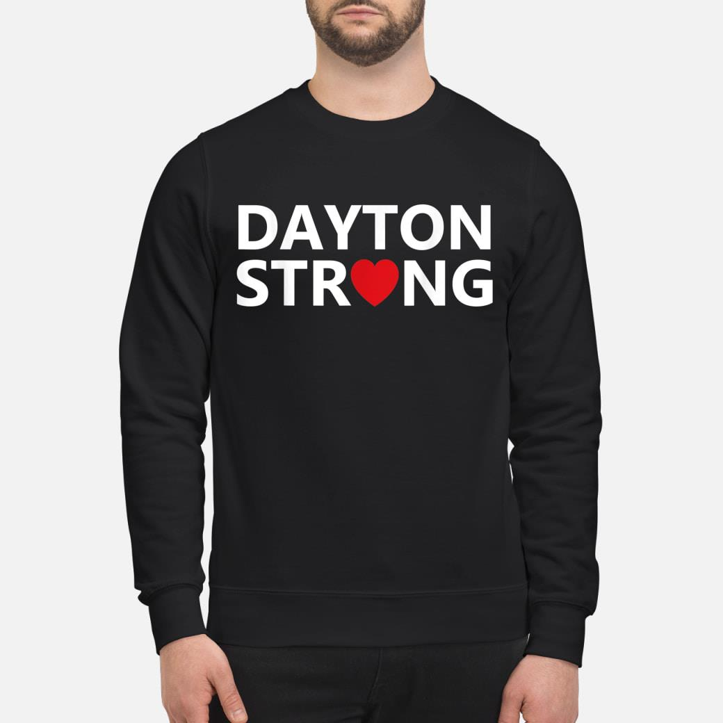 #DaytonStrong Dayton Strong T-Shirt sweater