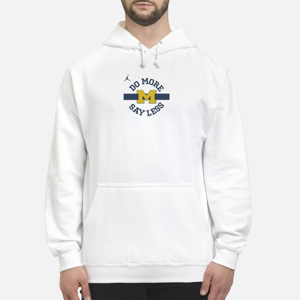 Do more say less Michigan shirt hoodie