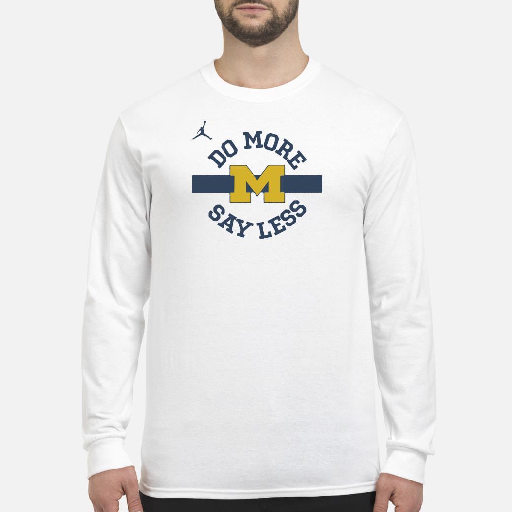 Do more say less Michigan shirt Long sleeved