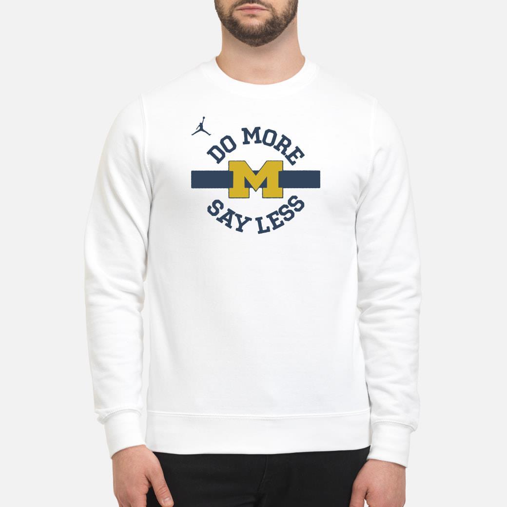 Do more say less Michigan shirt sweater