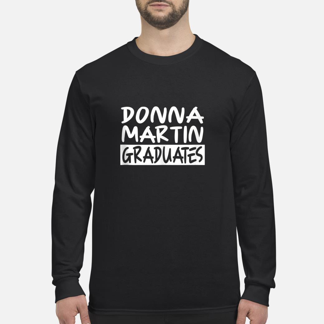 Donna Martin Graduates Sarcastic shirt Long sleeved