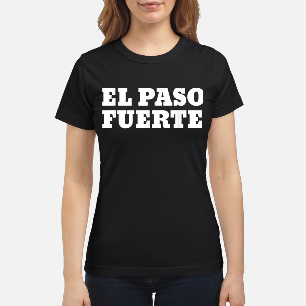 El Paso Fuerte shirt ladies tee