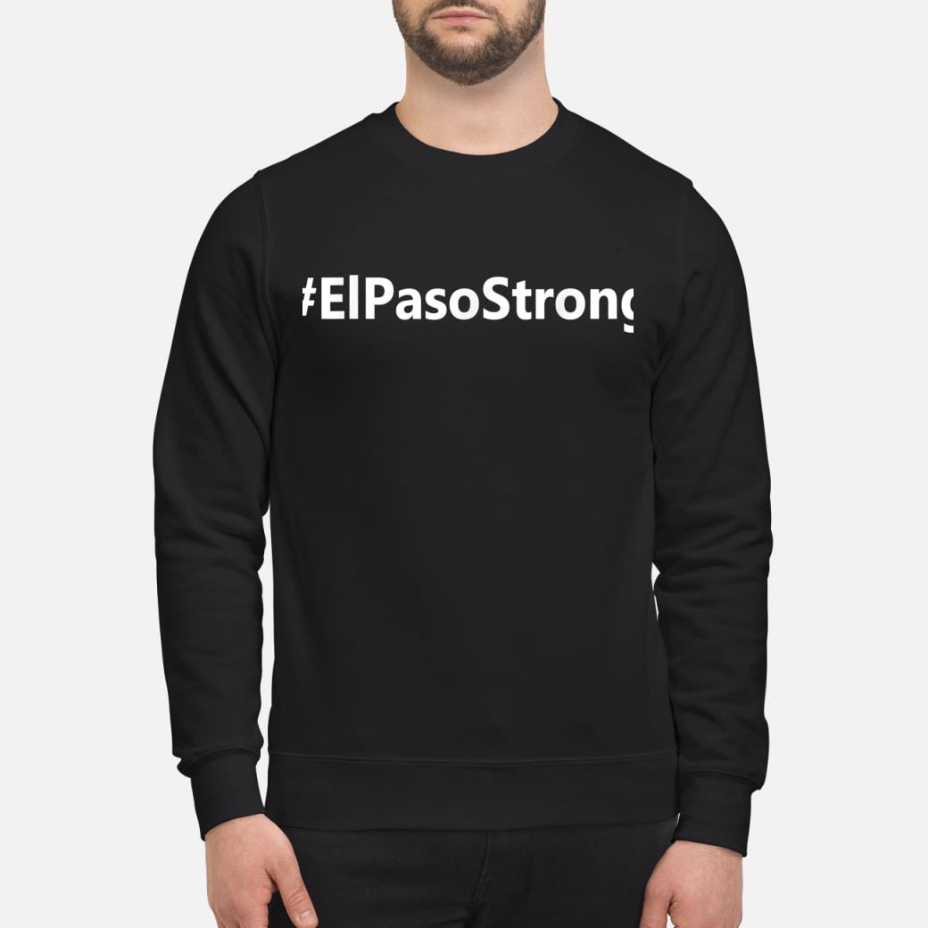 #ElPasoStrong El Paso Strong shirt sweater