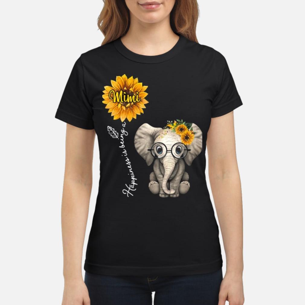 Elephant happiness is bing a mimi shirt  ladies tee