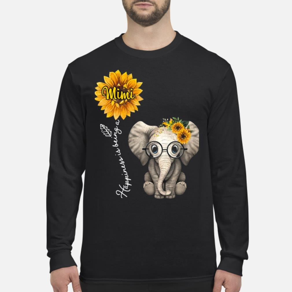 Elephant happiness is bing a mimi shirt  Long sleeved