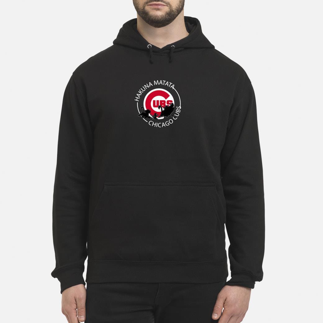 Hakuna matata Chicago Cubs shirt hoodie