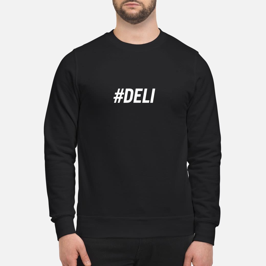 Hashtag #Deli shirt sweater