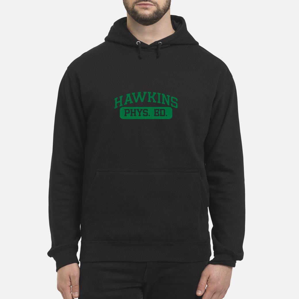 Hawkins phys ed stranger things shirt hoodie