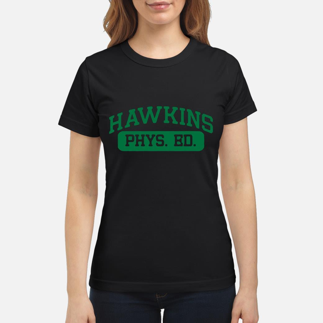 Hawkins phys ed stranger things shirt ladies tee