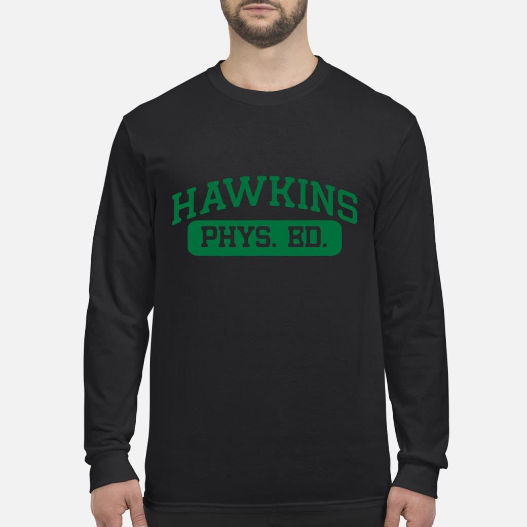 Hawkins phys ed stranger things shirt Long sleeved