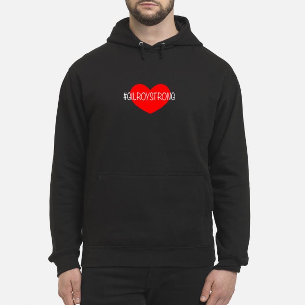 Heart Gilroy Strong Shirt hoodie