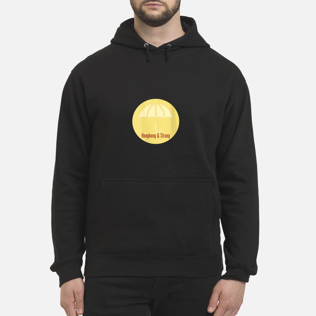 Hong Kong Strong shirt hoodie