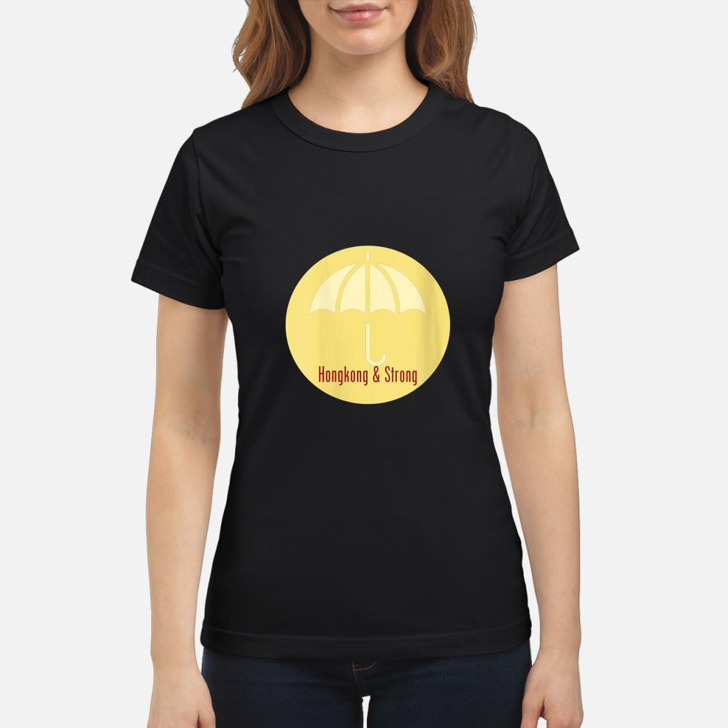 Hong Kong Strong shirt ladies tee
