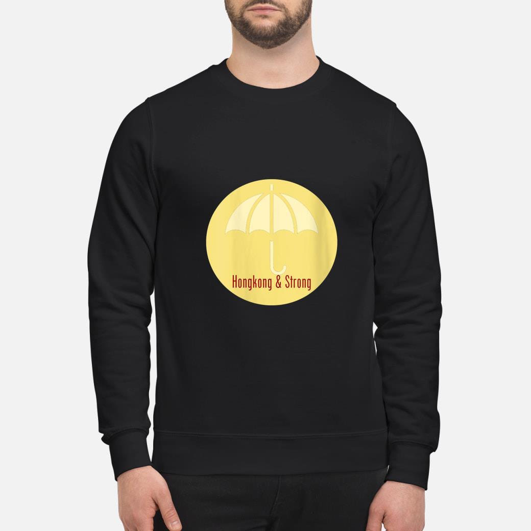 Hong Kong Strong shirt sweater