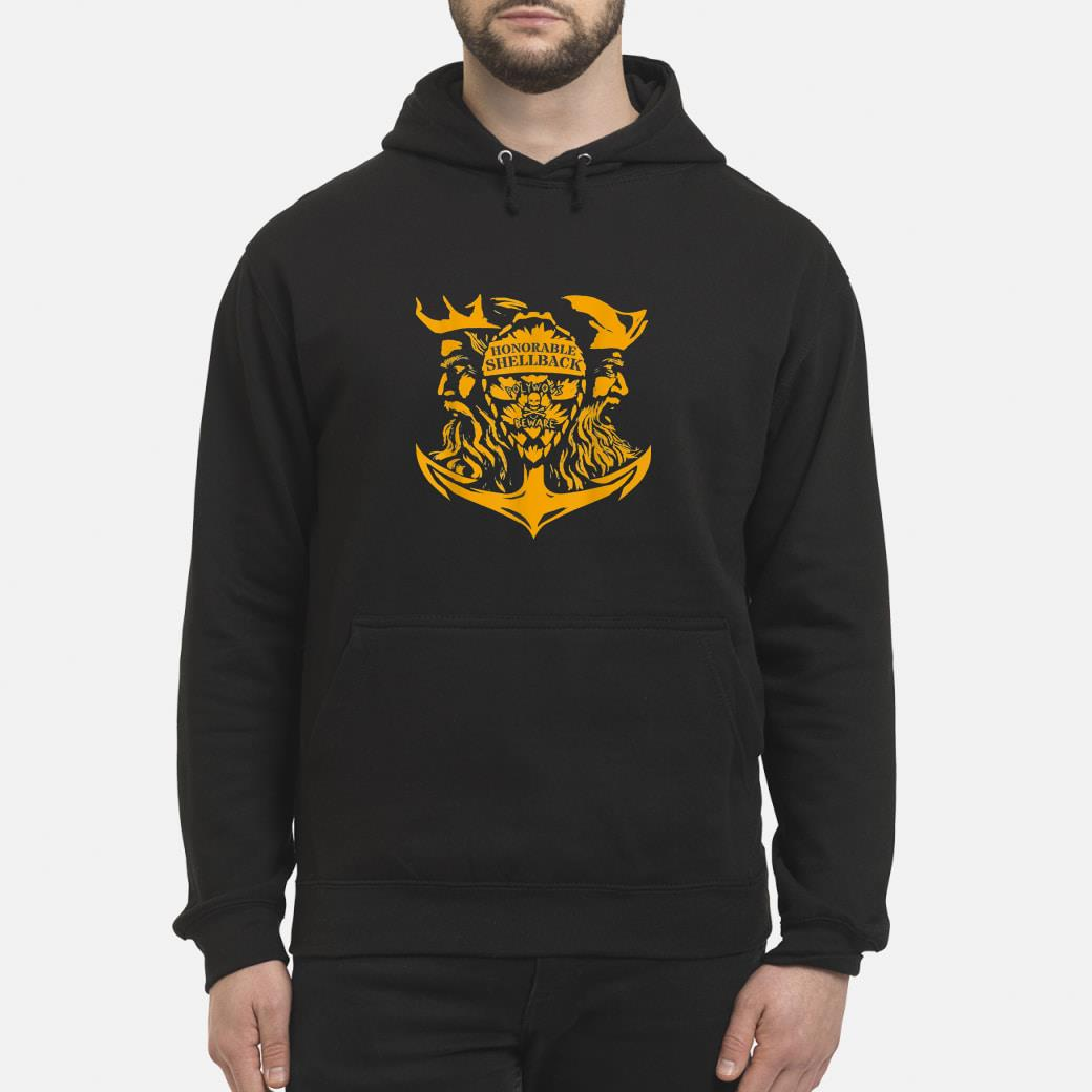 Honorable Shellback Polywogs Beware shirt hoodie