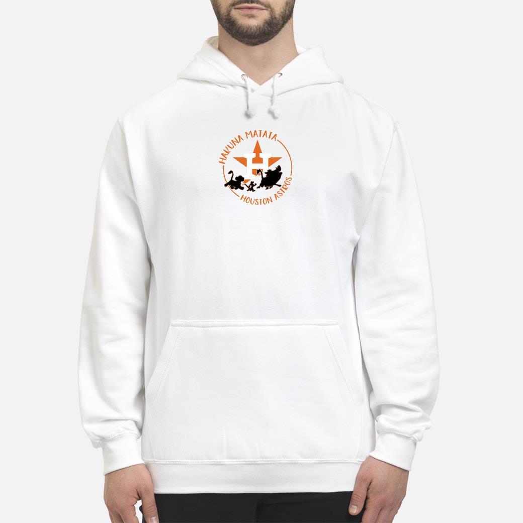 Houston Astros Hakuna Matata shirt hoodie