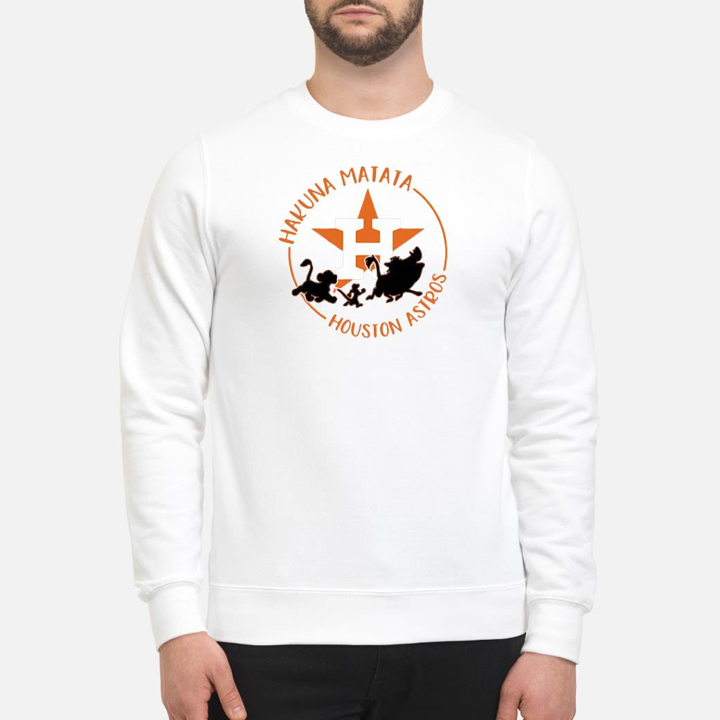 Houston Astros Hakuna Matata shirt sweater