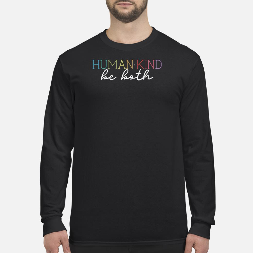 Humankind be both Shirt Long sleeved