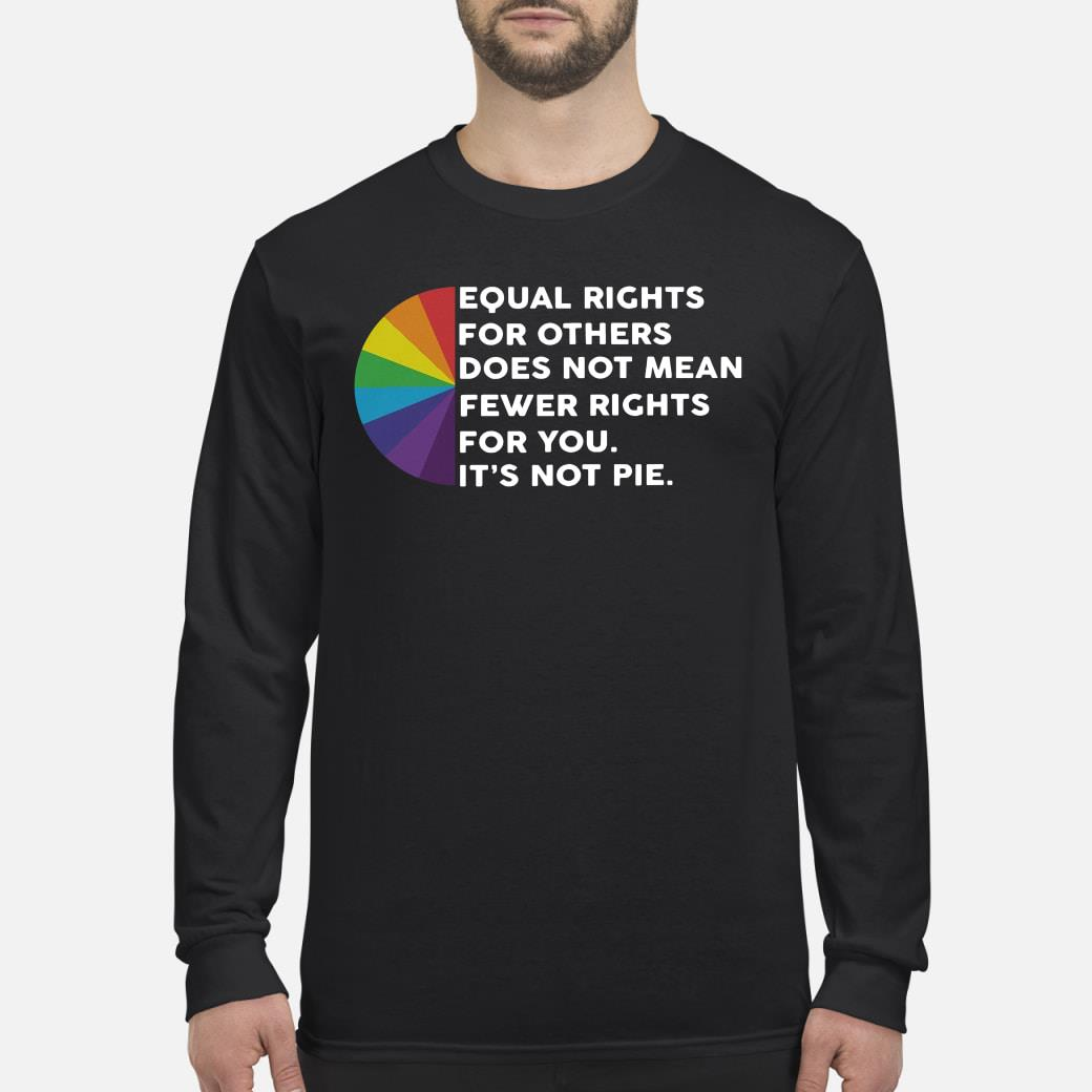 LGBT Equal rights for others Shirt Long sleeved
