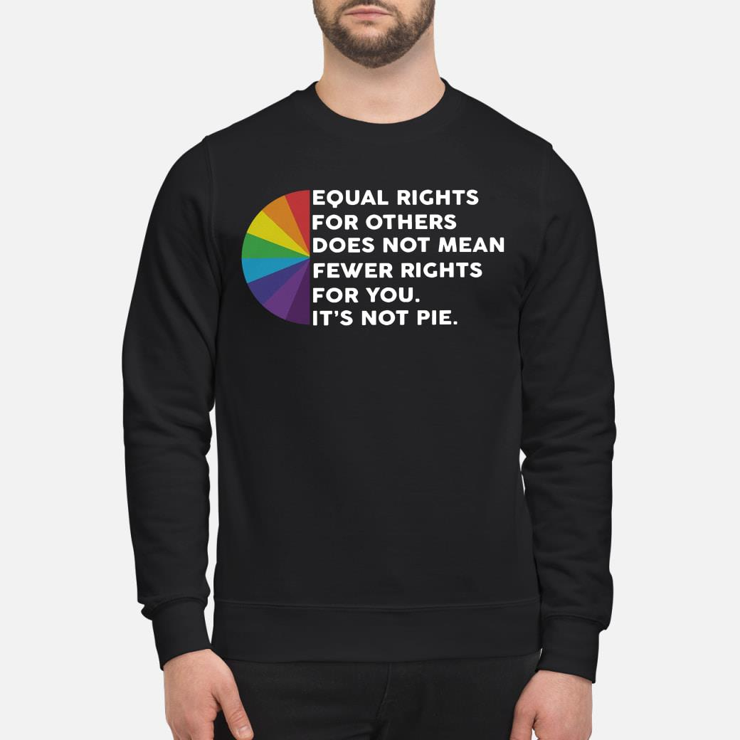 LGBT Equal rights for others Shirt sweater