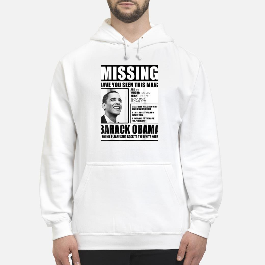 Missing Barack Obama shirt hoodie