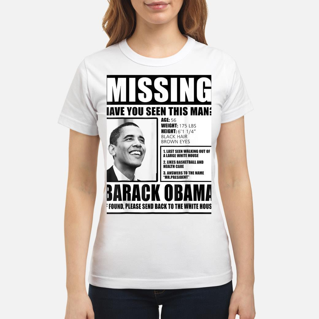 Missing Barack Obama shirt ladies tee