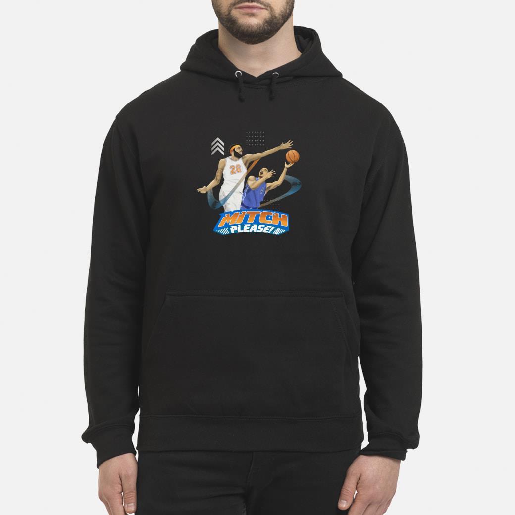 Mitch Please Mitchell Robinson Shirt hoodie