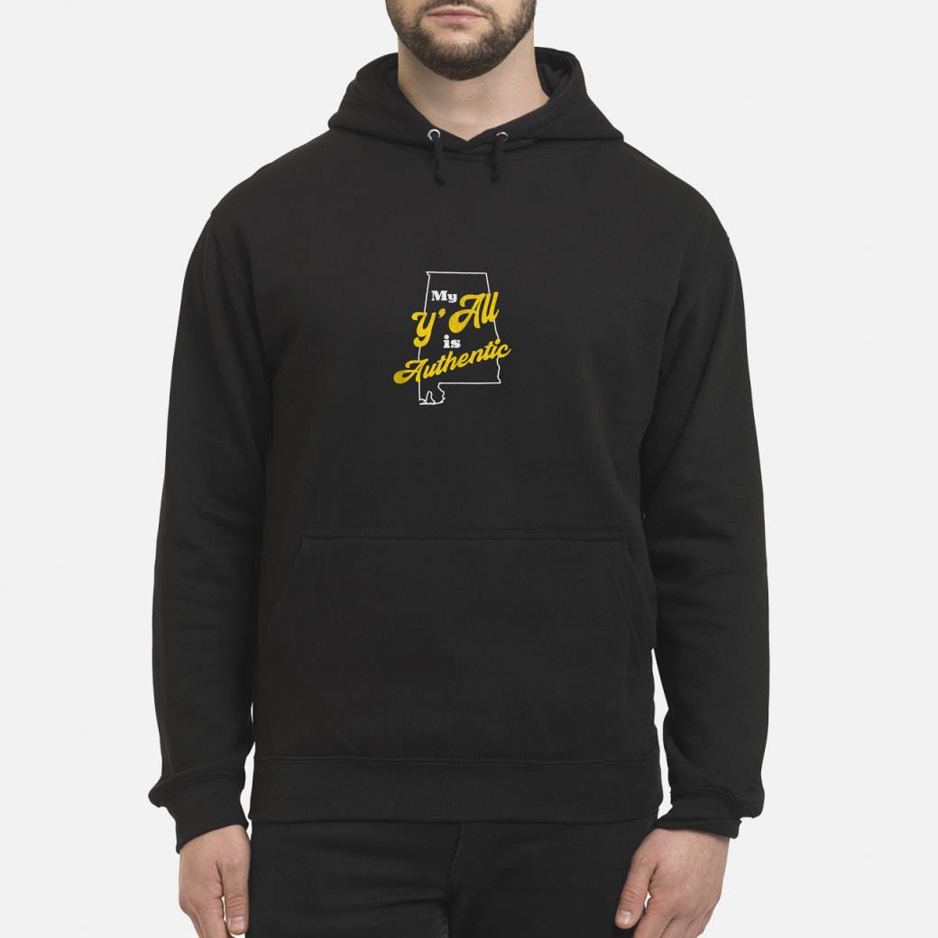 My Y'all Is Authentic shirt hoodie