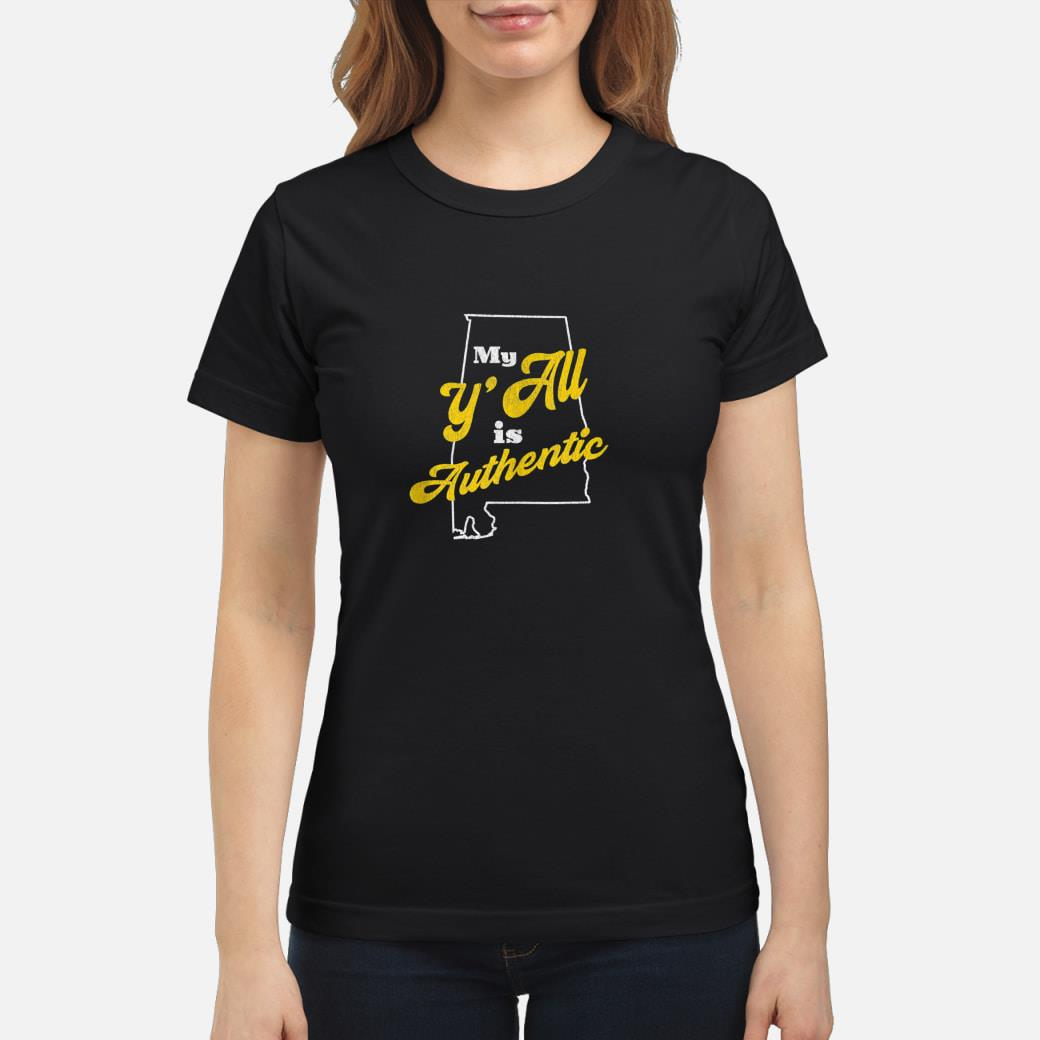 My Y'all Is Authentic shirt ladies tee
