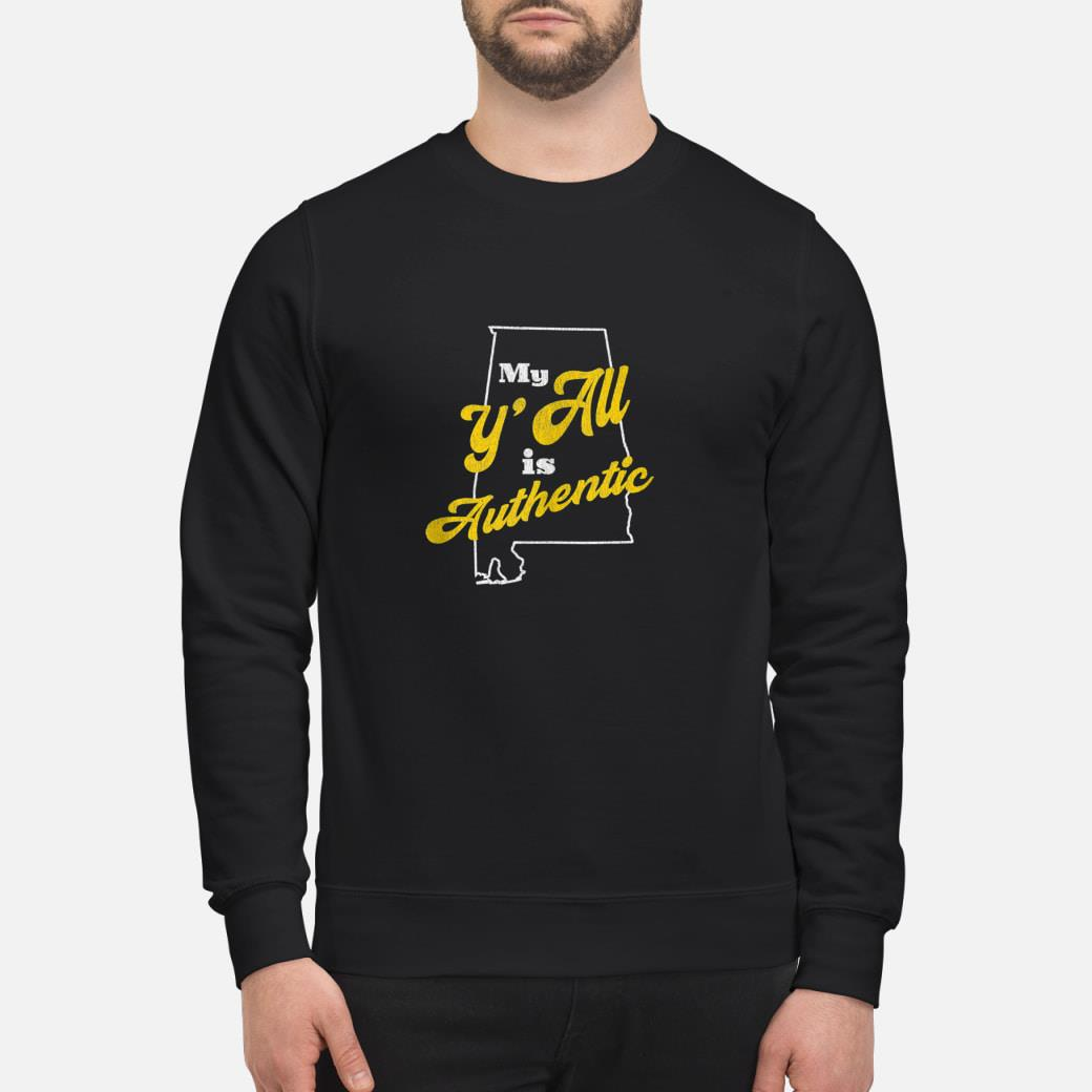 My Y'all Is Authentic shirt sweater
