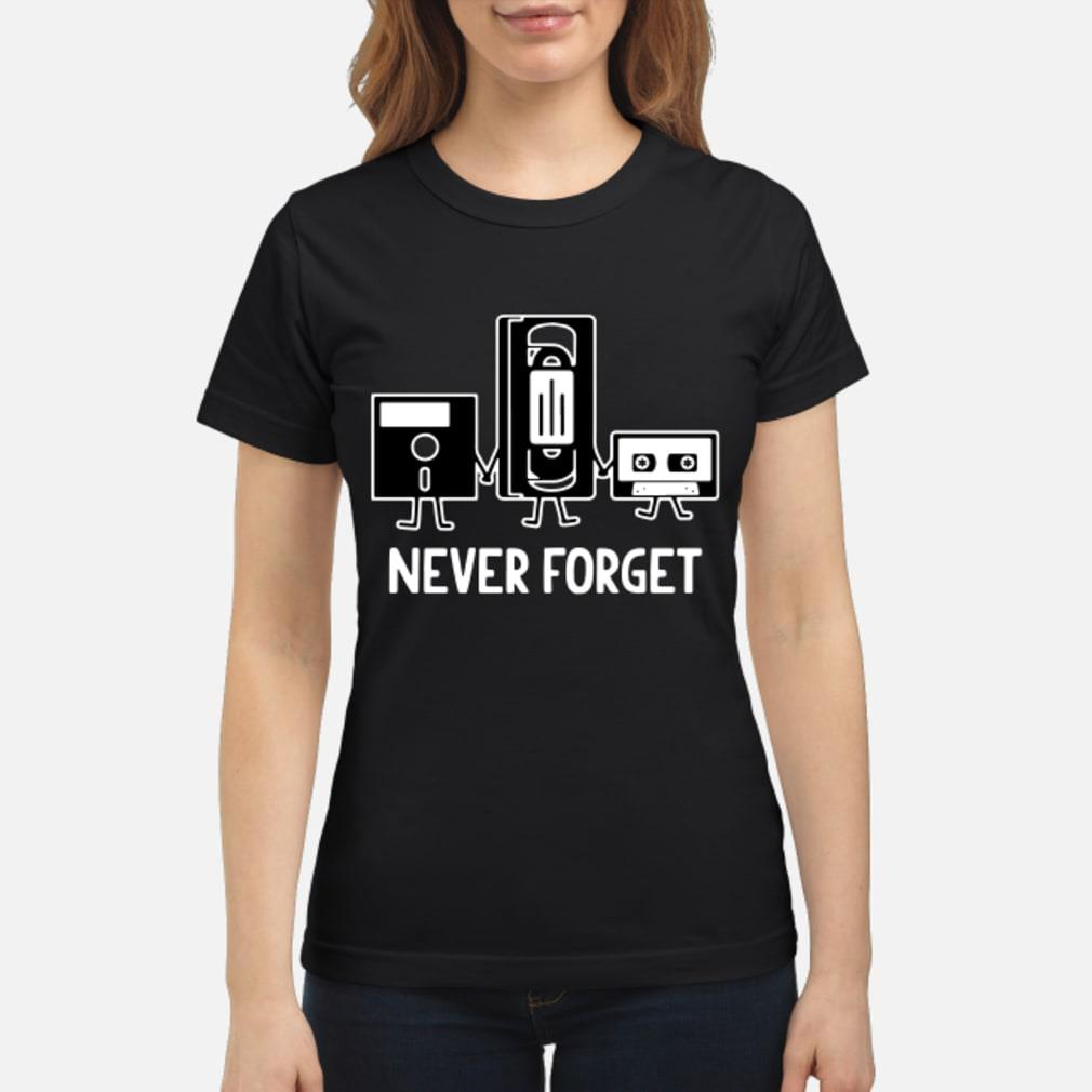 Never Forget Cassette Tape shirt ladies tee