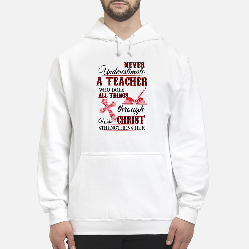 Never Underestimate A Teacher Shirt hoodie
