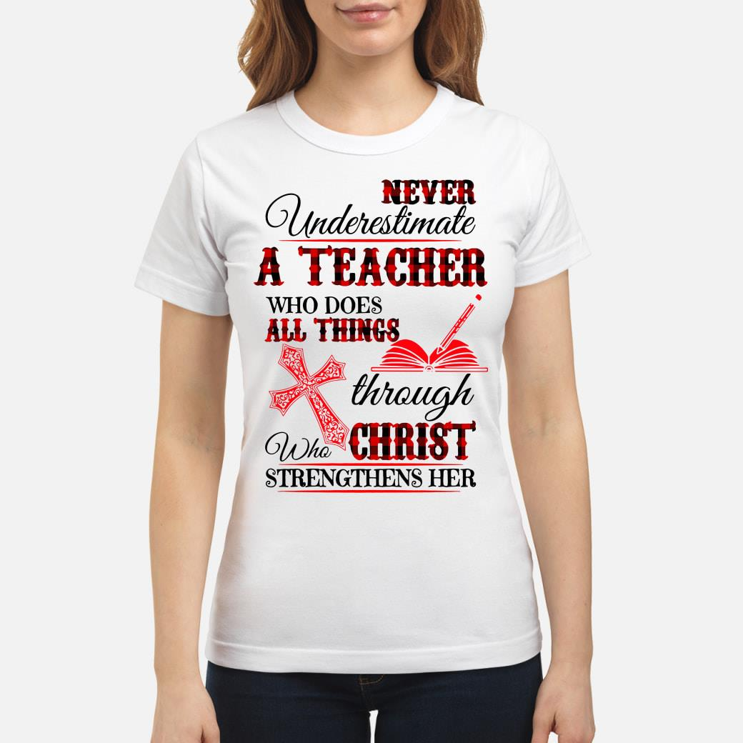 Never Underestimate A Teacher Shirt ladies tee