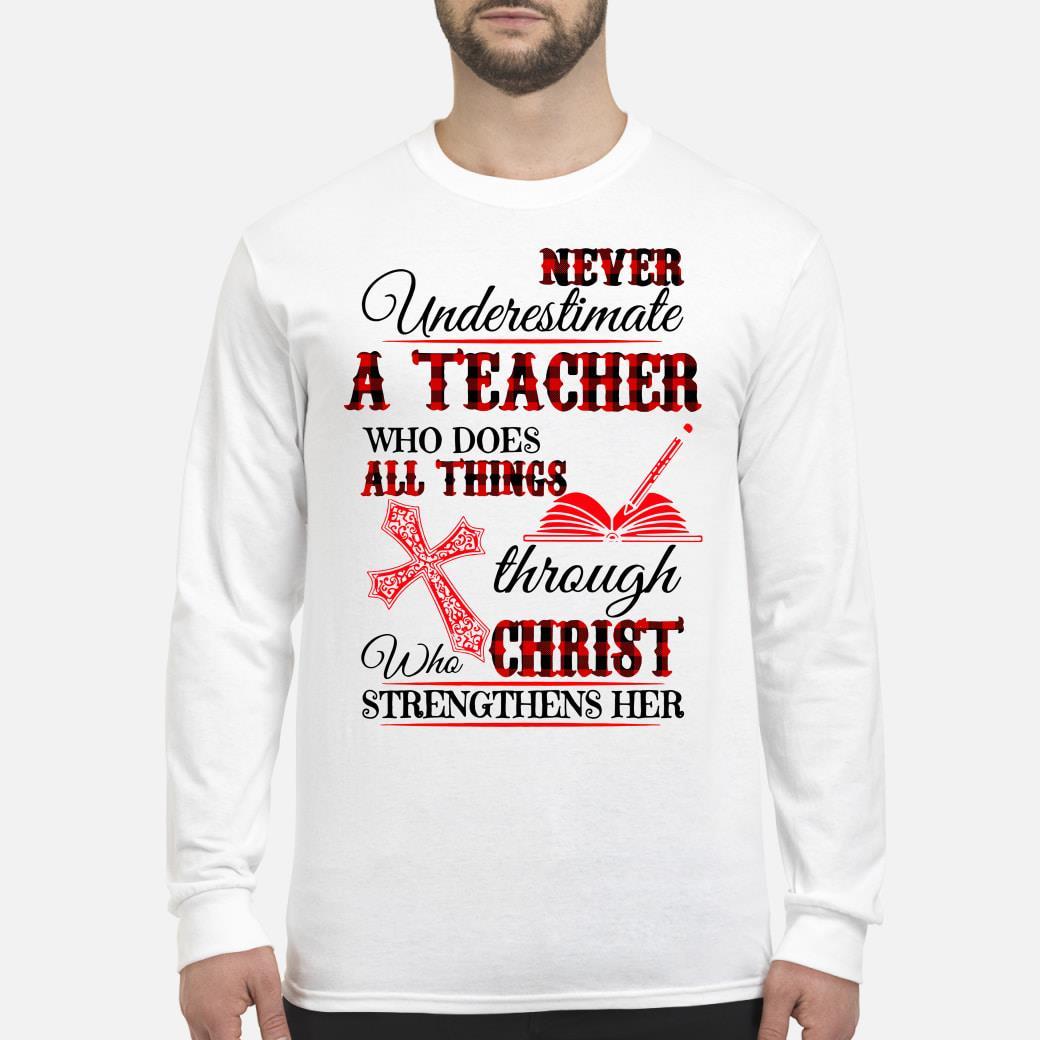 Never Underestimate A Teacher Shirt Long sleeved