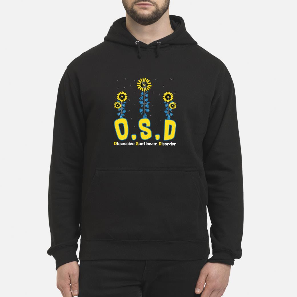 OSD obsessive sunflower disorder shirt hoodie